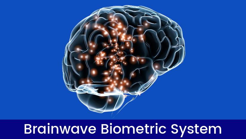 Brainwave Biometric, Brainwave Biometric Authentication System, Brainwave Biometric Authentication, Biometric Authentication System, Brainwave Authentication, Brainware System, Biometric System, Biometric technology
