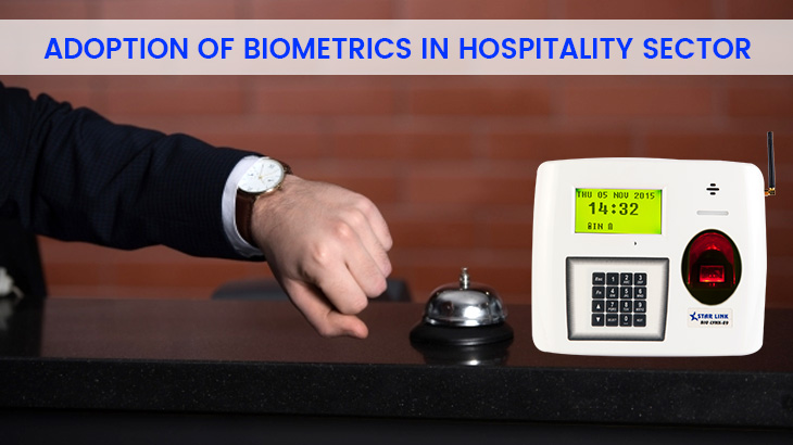 biometric in hotels, hotels using biometrics, biometrics in hospitality industry, biometric devices in the hospitality industry, Biometric Access Control System, Biometric Technology, Biometric Updates, biometric authentication, aadhaar biometric