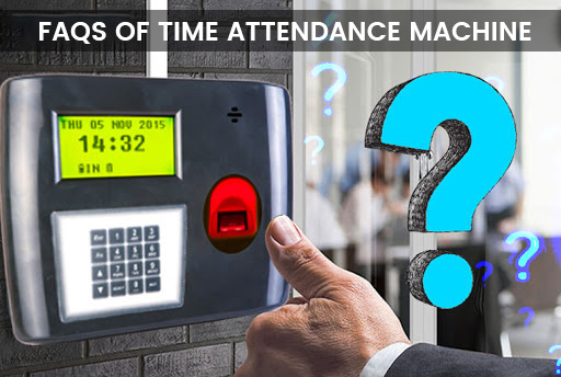 FAQs of Time Attendance Machine