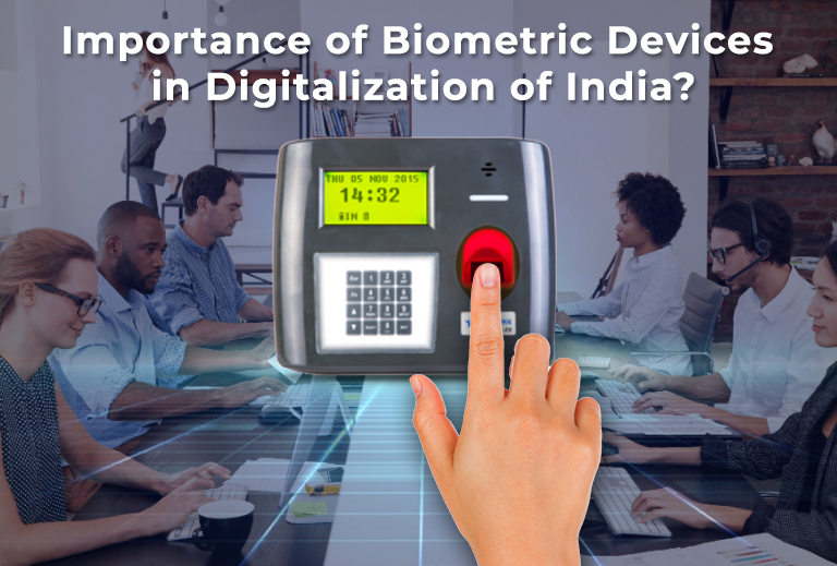 Importance of Biometric Devices in Digitalization of India