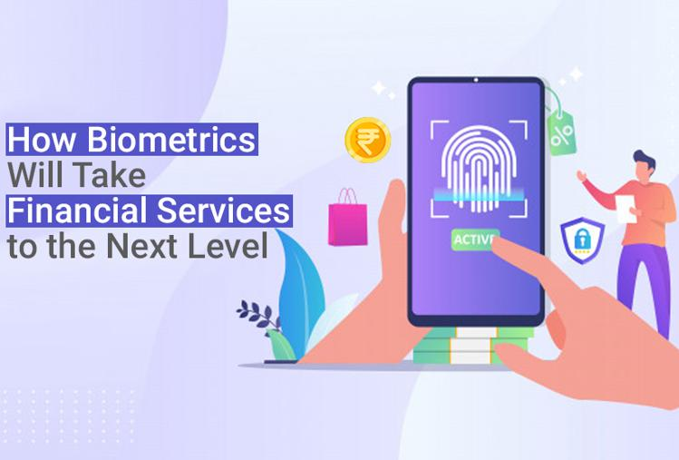 How Biometrics Will Take Financial Services to the Next Level
