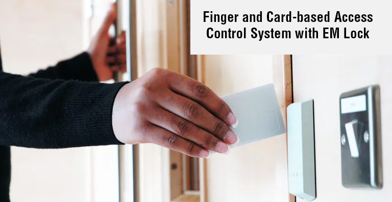 Finger and Card-based Access Control System with EM Lock