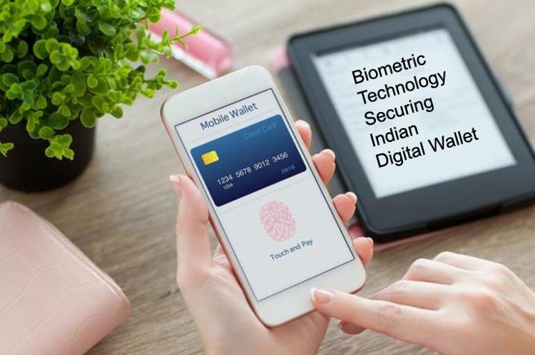 Biometric Technology- Securing the Indian Digital Wallet