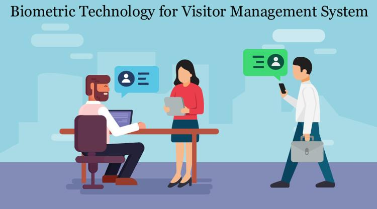 Biometric Technology for Visitor Management System