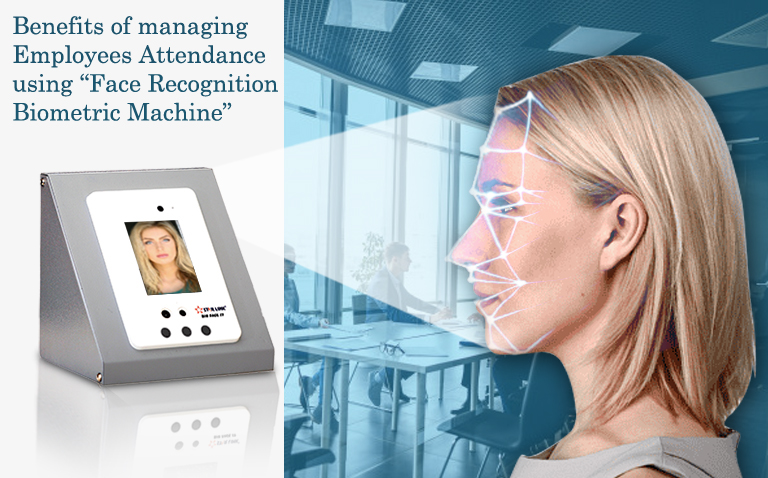 Benefits of Managing Employees Attendance Using Face Recognition Biometric Machine