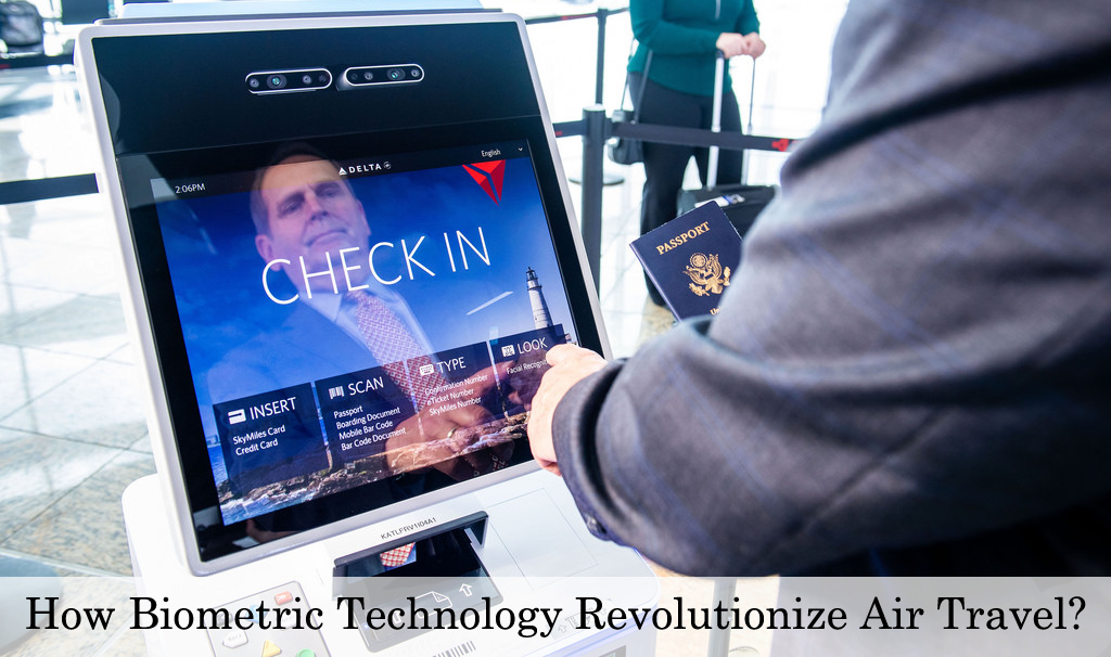 How Biometric Technology Revolutionize Air Travel