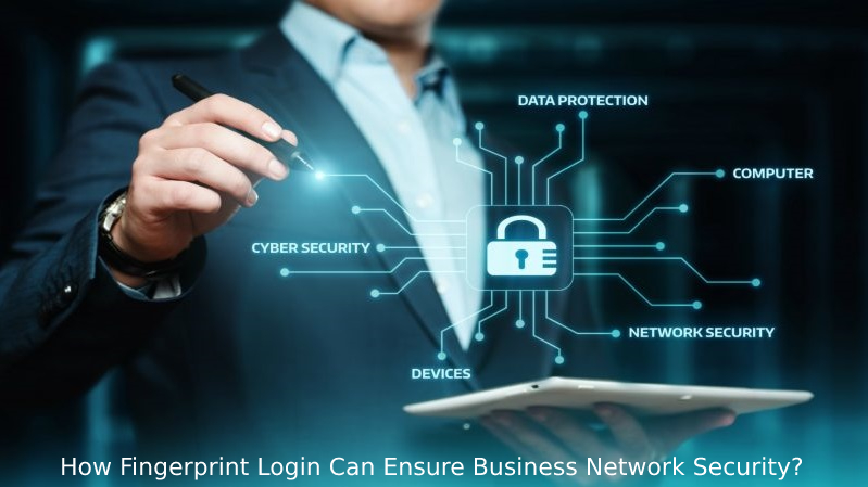 How Fingerprint Login Can Ensure Business Network Security